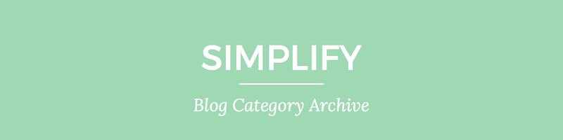 Blog archive header 3 Simplify | Nina Martin