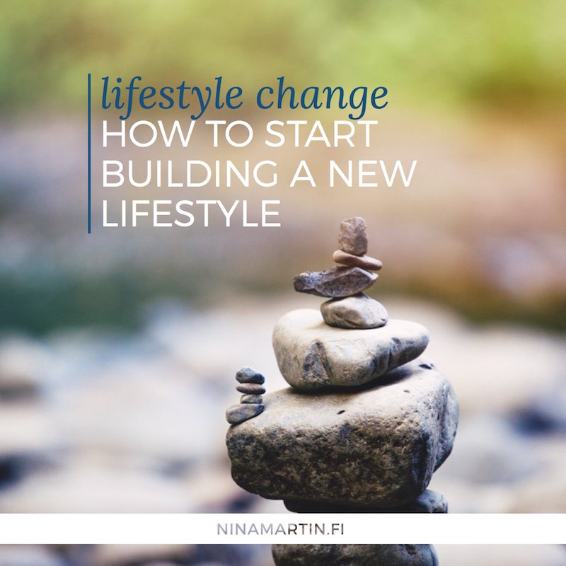 How to start building a new lifestyle