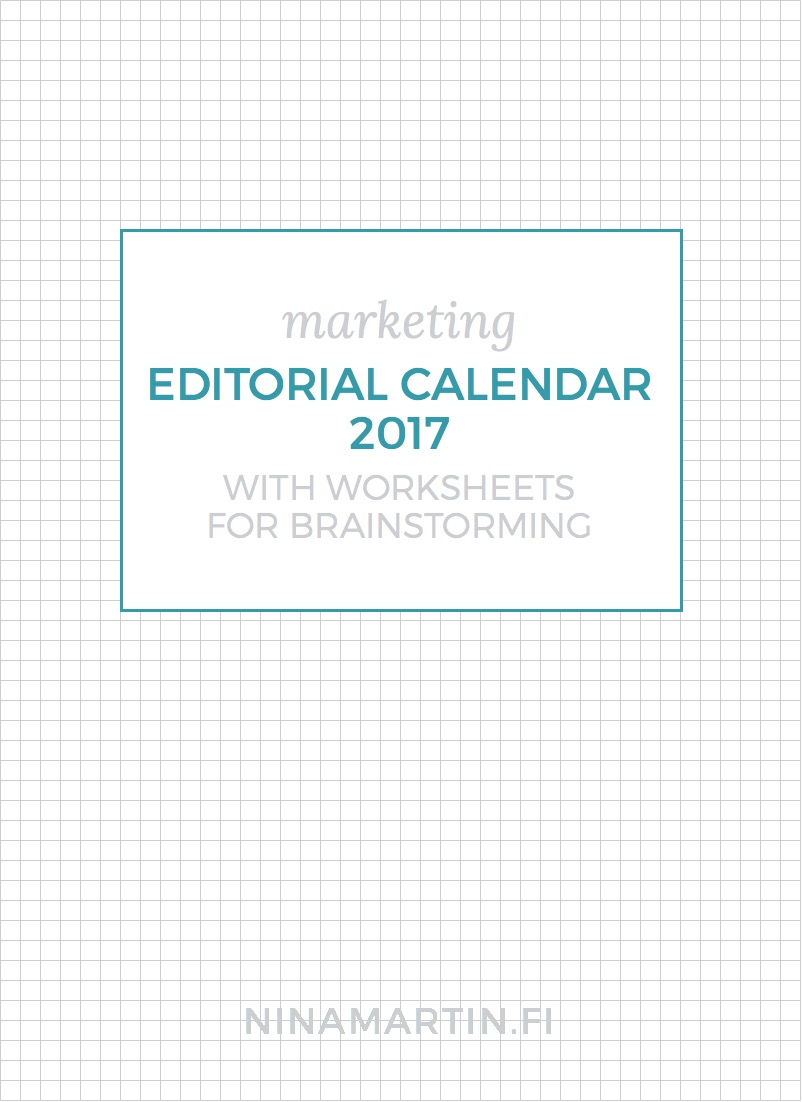Sign up for my newsletter and grab the free editorial calendar for 2017 with a calendar section and worksheets for brainstorming.