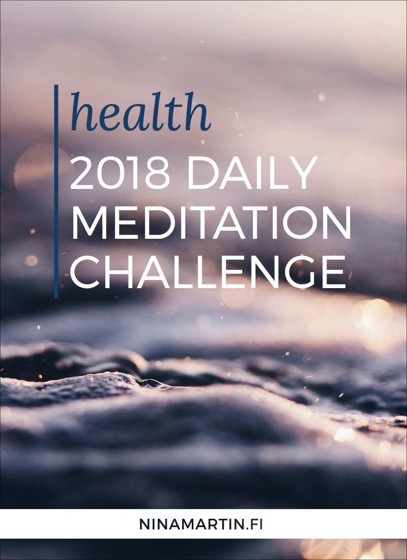 Join my challenge to create a daily meditation routine in 2018. No pressure, no perfectionism, but personal balance in focus. Start from 5 minutes.
